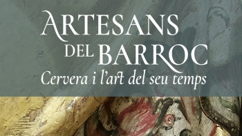 Artisans Baroque. Cervera and the art of his time